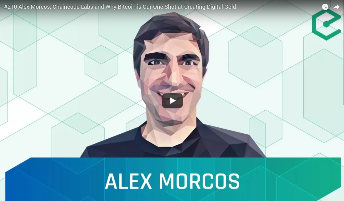 08-06 Chaincode Labs and Why Bitcoin is Our One Shot at Creating Digital Gold