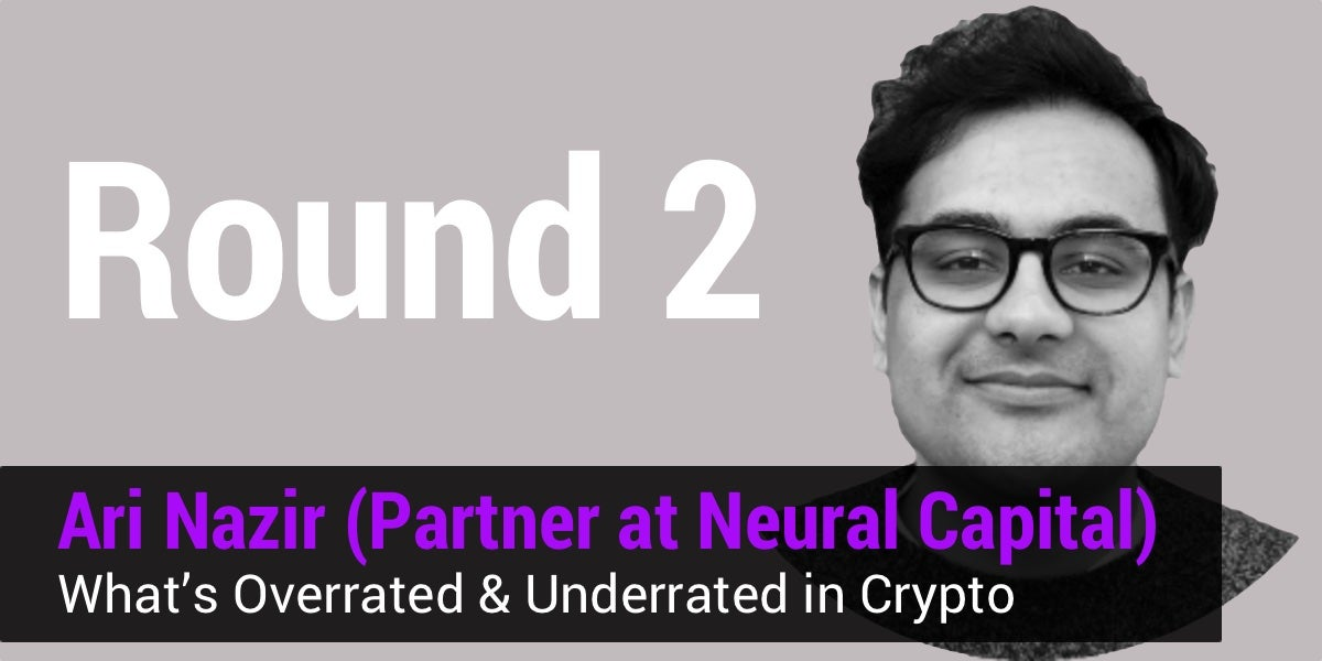 a87c955fce9f15  Podcast  Ari Nazir On What s Overrated   Underrated in Crypto