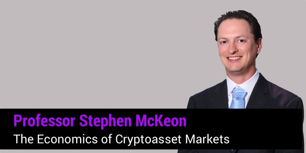 The Economics of Cryptoasset Markets w: Professor Stephen McKeon
