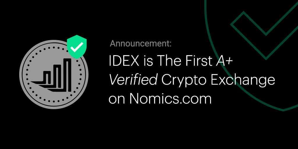 IDEX Is the First A+ Verified Exchange On the Nomics.com API Data Platform