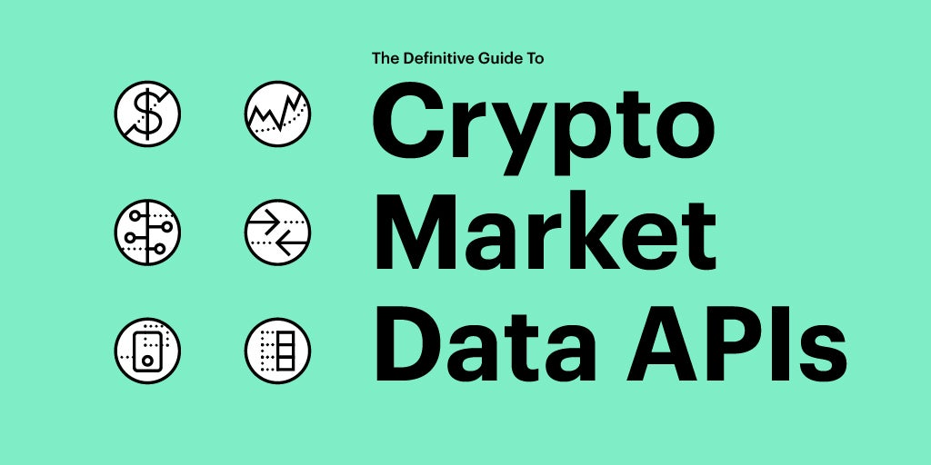 the definitive guide to cryptocurrency market data apis
