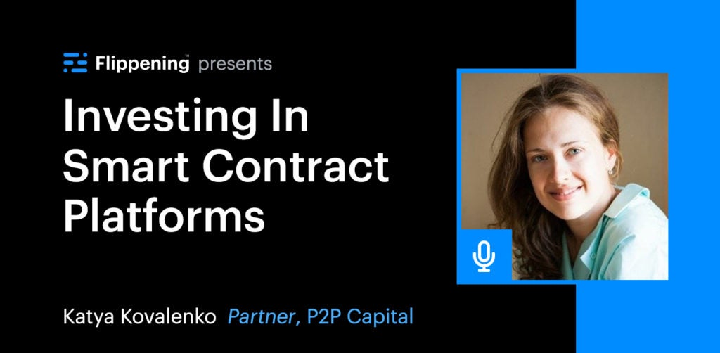 Investing In Smart Contract Platforms - Katya Kovalenko - P2P Capital