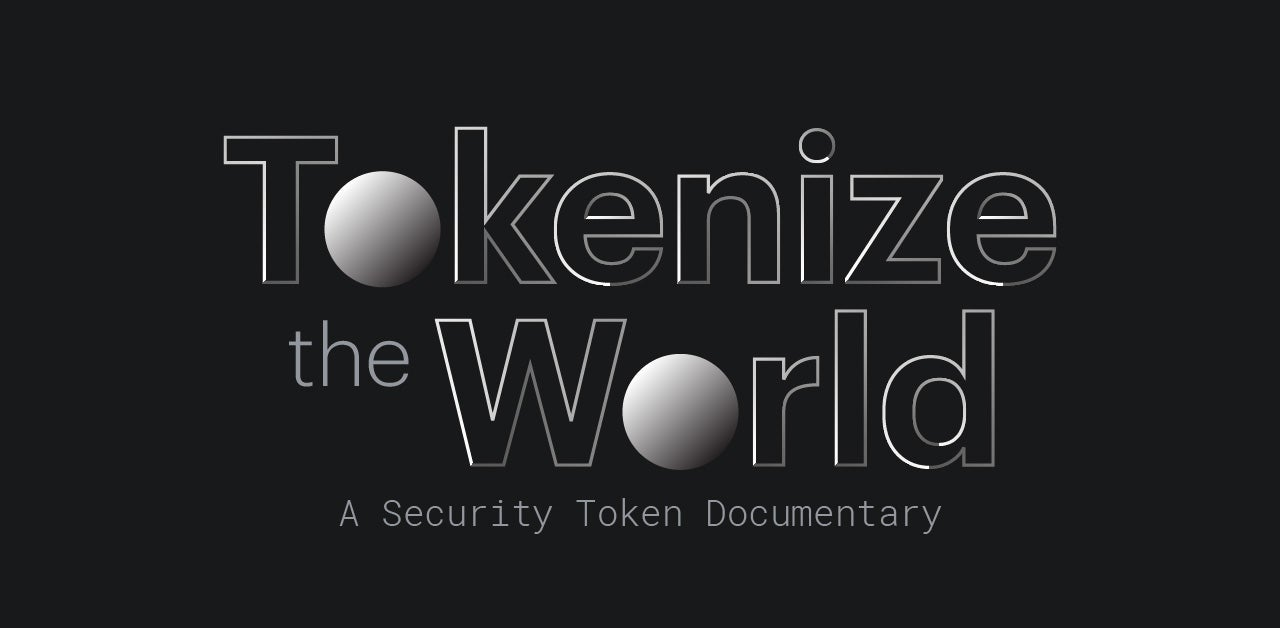 Tokenize The World: A Tokenized Securities Documentary