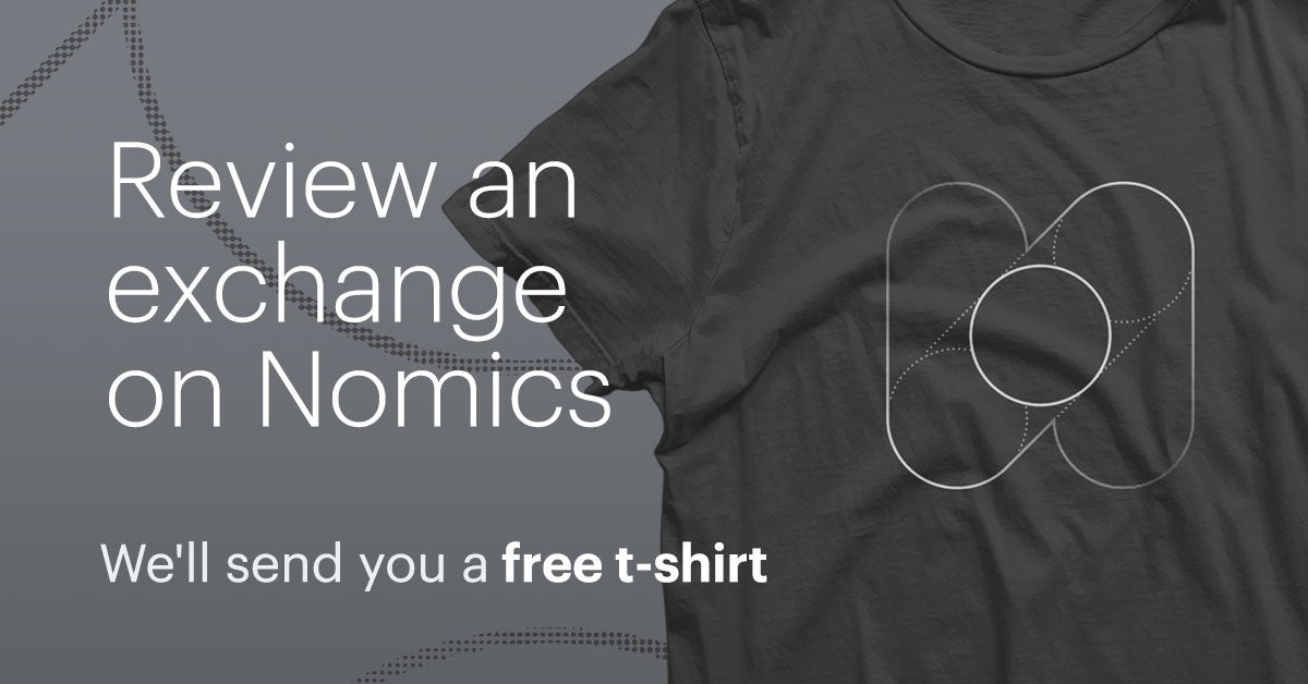 Review A Crypto Exchange, Get A Free Nomics T-Shirt (Shipping & Handling Included)