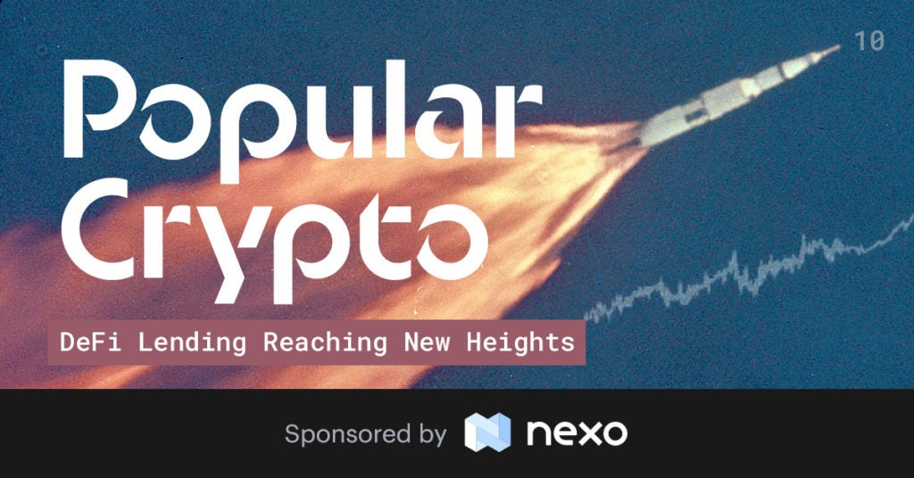 Popular Crypto Issue 10 – DeFi Lending Reaching New Heights