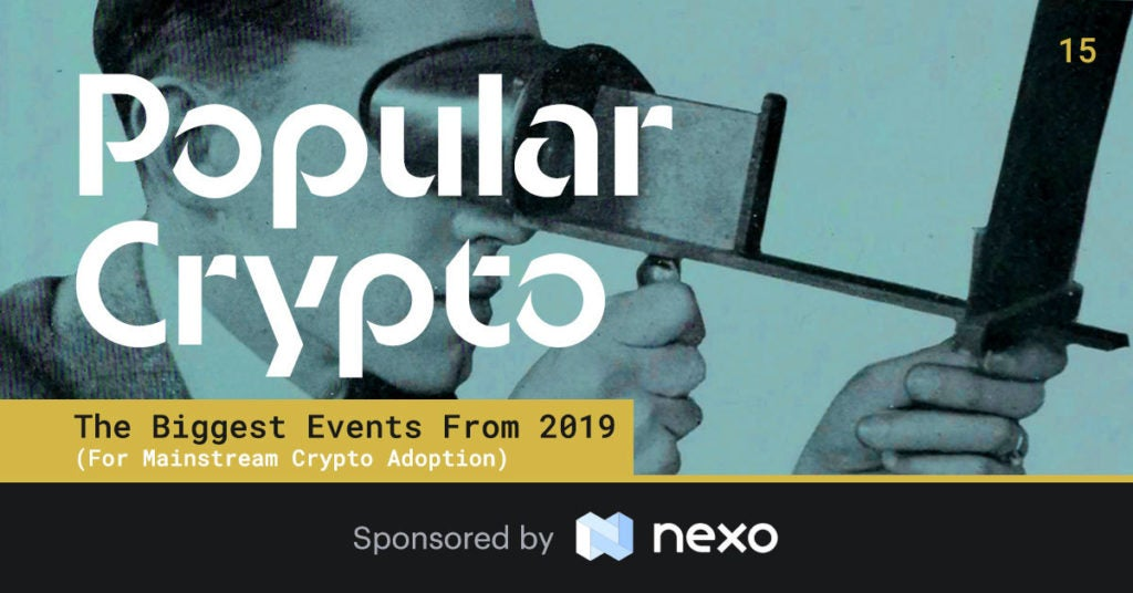 The Biggest Events From 2019 (For Mainstream Crypto Adoption) – Popular Crypto #15