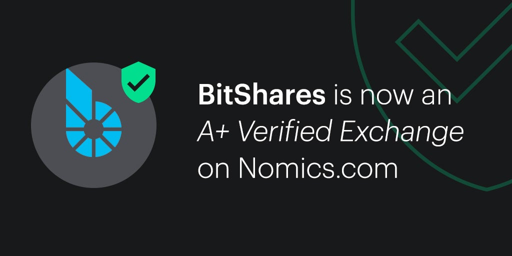 "BitShares is named an ""A+ Verified Exchange"" by Nomics"