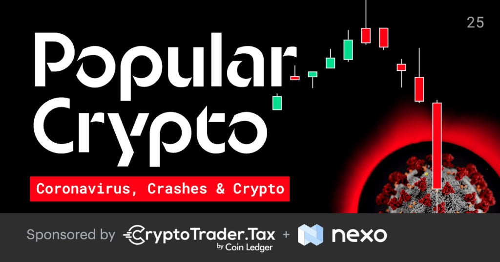 Popular Crypto #25 – Coronavirus, Crashes & Crypto (The Pandemic Issue)