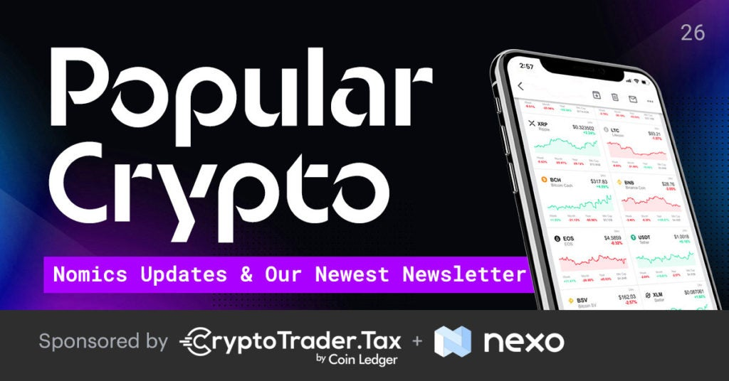 Popular Crypto #26 – Nomics Updates & Our Newest Newsletter