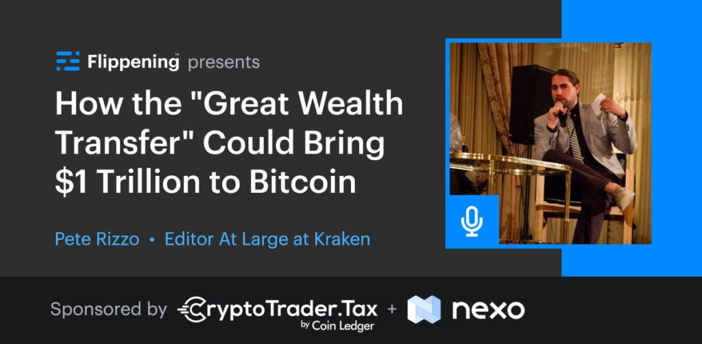 "How the ""Great Wealth Transfer"" Could Bring $1 Trillion to Bitcoin w/ Pete Rizzo of Kraken"