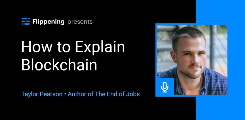 How to Explain Blockchain w/ Taylor Pearson, Entrepreneur & Author