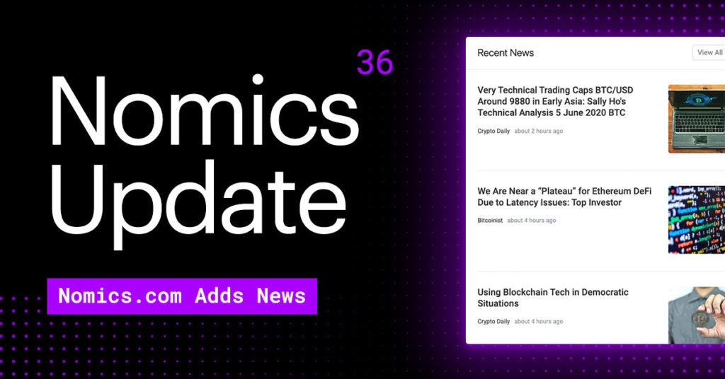 #36 – Nomics.com Revamps Cryptoasset Pages, Adds News