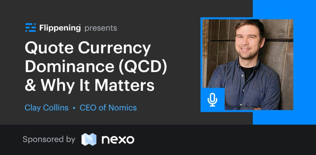 Quote Currency Dominance (QCD) & Why It Matters w/ Clay from Nomics.com
