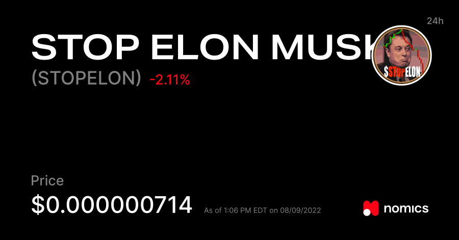 STOPELON - STOP ELON MUSK Price, Charts, All-Time High, Volume & Markets -  In USD, EUR, CNY etc. | Nomics